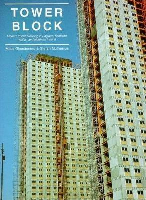 Tower Block: Modern Public Housing in England, Scotland, Wales and Northern Ireland
